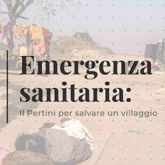 Emergenza sanitaria: il Pertini per salvare un villaggio
